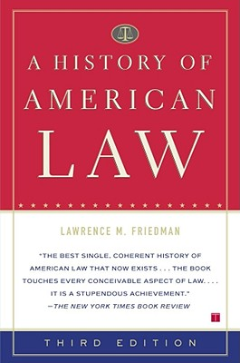A History Of American Law By Friedman, Lawrence Meir