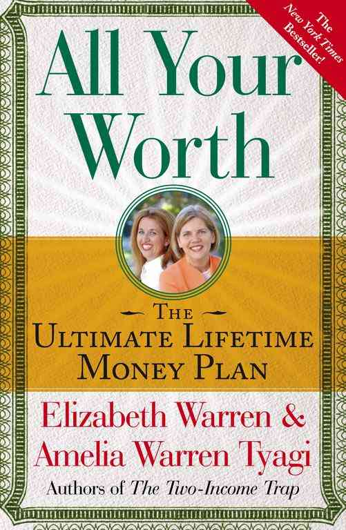 All Your Worth By Warren, Elizabeth/ Tyagi, Amelia Warren